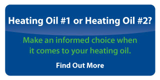Heating Oil #1 or Heating Oil #2? Make an informed choice when it comes to your heating oil.