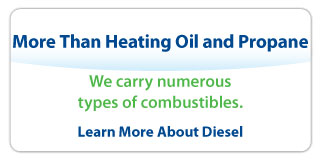 More Than Heating Oil and Propane We carry numerous types of combustibles.
