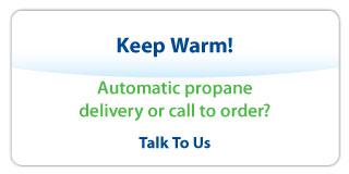 Keep Warm! Automatic propane delivery or call to order?
