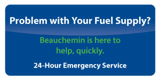 Problem with Your Fuel Supply? Beauchemin is here to help, quickly.